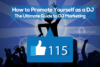 The Ultimate Guide to DJ Marketing - How to promote yourself as a DJ online