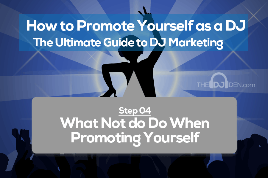 How not to promote yourself as a DJ